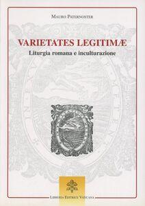 Libro Varietates legitimae. Liturgia romana e inculturazione Mauro Paternoster