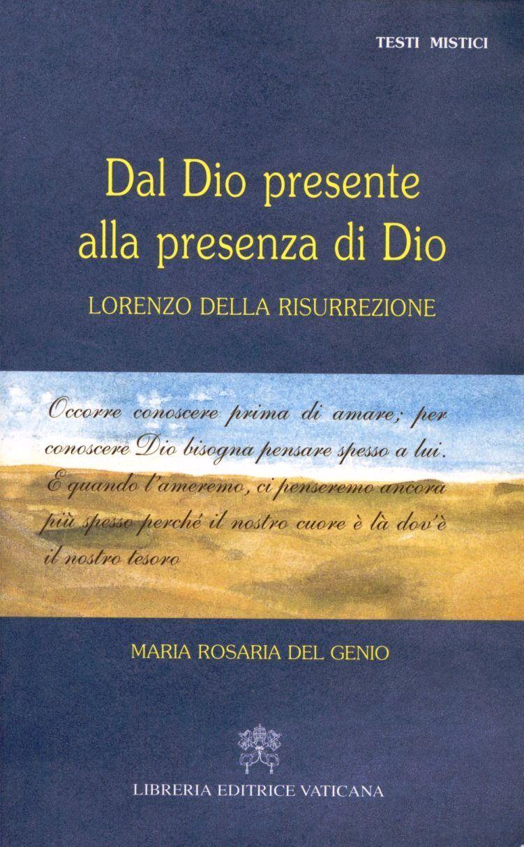 Dal Dio presente alla presenza di Dio. Lorenzo della Risurrezione