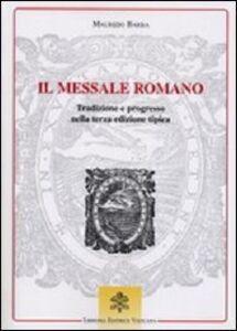 Libro Il messale romano. Tradizione e progresso nella terza edizione tipica Maurizio Barba