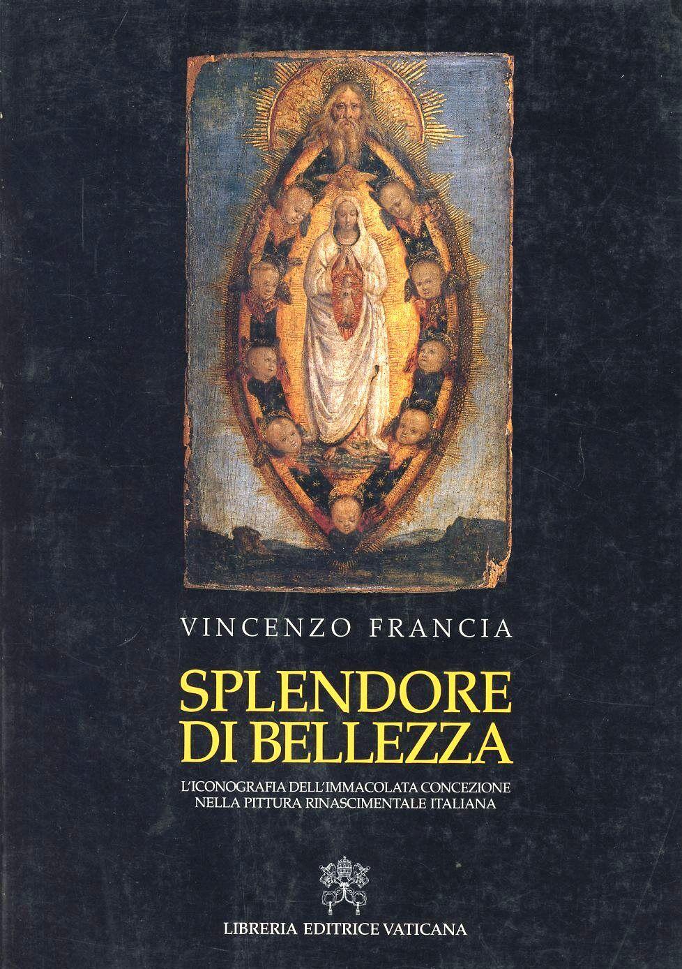 Splendore di bellezza. L'iconografia dell'Immacolata Concezione nella pittura rinascimentale italiana