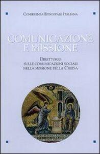Libro Comunicazione e missione. Direttorio sulle comunicazioni sociali nella missione della Chiesa. Con DVD-ROM