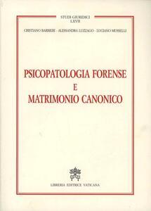Psicopatologia forense e matrimonio canonico
