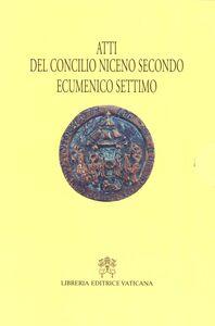 Libro Atti Concilio Niceno II ecumenico settimo P. Giorgio Di Domenico , Crispino Valenziano