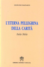 L' eterna pellegrina della carità. Itala Mela