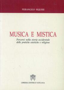 Musica e mistica. Percorsi nella storia occidentale delle pratiche estetiche e religiose