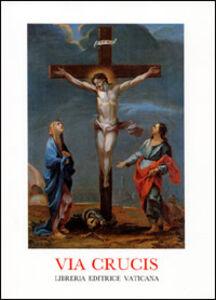 Libro Via crucis al Colosseo, Venerdì Santo 2005 Benedetto XVI (Joseph Ratzinger)