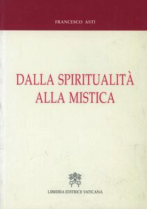 Dalla spiritualità alla mistica. Percorsi storici e nessi interdisciplinari