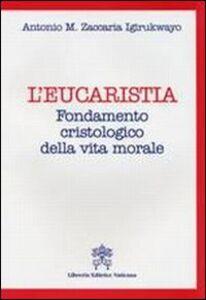 L'  Eucarestia. Fondamento cristologico della vita morale