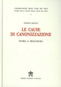 Le cause di canonizzazione. Storia e procedura