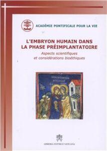 Libro L' embryon humain dans la phase préimplantatoire. Aspects scientifiques et considérations bioéthiques