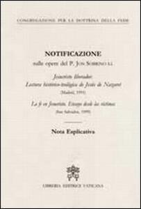 Notificazione sulle opere del p. Jon Sobrino sj Jesucristo liberador. Lectura histórico-teólogica de Jesús de Nazaret