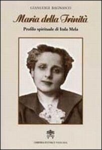 Maria della Trinità. Profilo spirituale di Itala Mela