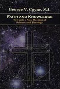 Faith and knowledge. Toward a new meeting of science and theology
