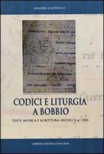 Codici e liturgia a Bobbio. Testi, musica e scrittura (secoli X-XII)