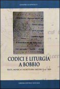Libro Codici e liturgia a Bobbio. Testi, musica e scrittura (secoli X-XII) Leandra Scappaticci