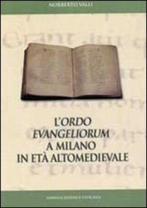 Libro L'  Ordo Evangeliorum a Milano in età altomedievale. Edizione dell'evangelistario A 28 inf. della Biblioteca Ambrosiana Norberto Valli