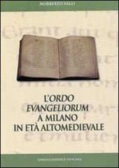 L'  Ordo Evangeliorum a Milano in età altomedievale. Edizione dell'evangelistario A 28 inf. della Biblioteca Ambrosiana