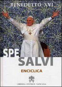 Lettera enciclica Spe Salvi del Sommo Pontefice Benedetto XVI al vescovi ai presbiteri e ai diaconi alle persone consacrate e a tutti i fedeli laici sulla speranza..