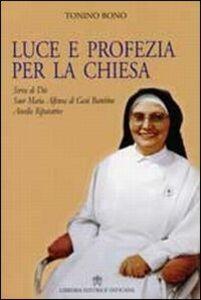 Foto Cover di Luce e profezia per la chiesa, Libro di Tonino Bono, edito da Libreria Editrice Vaticana