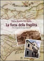 La forza della fragilità. Una biografia di Elisa Andreoli fondatrice delle Serve di Maria Riparatrici