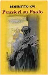 Foto Cover di Pensieri su Paolo, Libro di Benedetto XVI (Joseph Ratzinger), edito da Libreria Editrice Vaticana