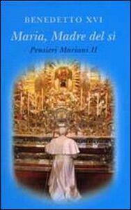 Libro Maria madre del sì. Pensieri mariani. Vol. 2 Benedetto XVI (Joseph Ratzinger)