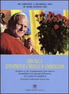 John Paul II. Development of a Theology of Communication