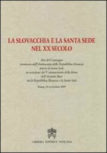 Libro La Slovacchia e la Santa Sede nel XX secolo