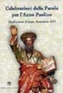 Celebrazioni della Parola per l'anno paolino. Meditazioni di papa Benedetto XVI