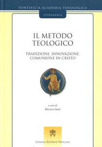 Libro Il metodo teologico. Tradizione, innovazione, comunione in Cristo