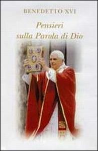 Libro Pensieri sulla parola di Dio. In colloquio con Dio Benedetto XVI (Joseph Ratzinger)