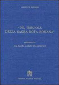 Del tribunale della Sagra Rota Romana. Memorie storiche...