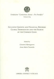 Inclusive growth and financial reforms: Global emergencies and the search of the common good