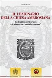 Il lezionario della Chiesa ambrosiana. La tradizione liturgica e il rinnovato