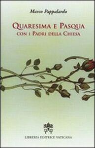 Quaresima e Pasqua con i Padri della Chiesa