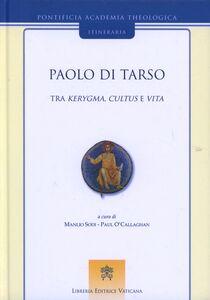 Foto Cover di Paolo di Tarso. Tra kerygma, cultus e vita, Libro di  edito da Libreria Editrice Vaticana