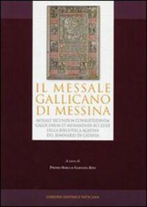 Libro Messale gallicano di Messina. Missale secundum consuetudinem e Messanensis Ecclesiae della Biblioteca Agatina del Seminario di Catania (1499). Ediz. anastatica