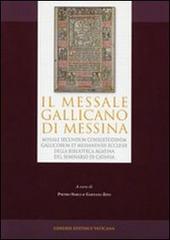 Messale gallicano di Messina. Missale secundum consuetudinem e Messanensis Ecclesiae della Biblioteca Agatina del Seminario di Catania (1499). Ediz. anastatica