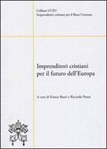 Libro Imprenditori cristiani per il futuro dell'Europa