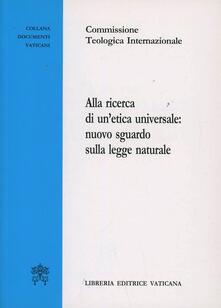 Alla ricerca di unetica universale: nuovo sguardo sulla legge naturale.pdf