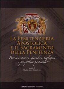 Libro Penitenzieria apostolica e il sacramento della penitenza. Percorsi storici-giuridici-teologici e prospettive pastorali