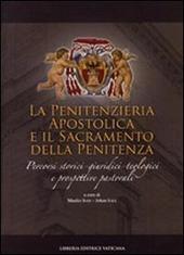 Penitenzieria apostolica e il sacramento della penitenza. Percorsi storici-giuridici-teologici e prospettive pastorali