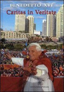 Foto Cover di Caritas in veritate. Lettera enciclica sullo sviluppo umano integrale nella Carità e nella Verità, 29 giugno 2009, Libro di Benedetto XVI (Joseph Ratzinger), edito da Libreria Editrice Vaticana