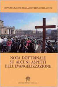 Foto Cover di Nota dottrinale su alcuni aspetti dell'evangelizzazione, Libro di  edito da Libreria Editrice Vaticana
