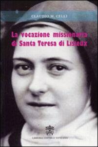 Libro Vocazione missionaria di santa Teresa di Lisieux Claudio M. Celli