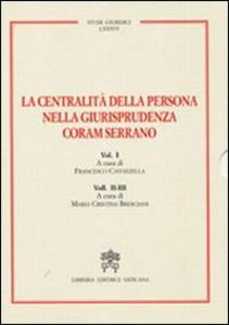 Libro La centralità della persona nella giurisprudenza Coram Serrano Francesco Catozzella , Maria C. Bresciani