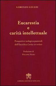 Libro Eucarestia e carità intellettuale. Prospettive teologico-pastorali dell'enciclica Caritas in veritate Lorenzo Leuzzi