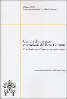 Cultura d'impresa e costruzione del bene comune. L'enciclica Caritas in veritate per un mondo migliore - copertina