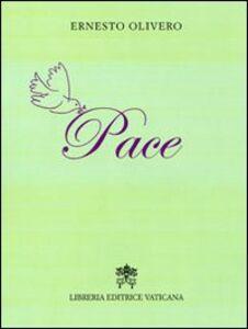 Foto Cover di Pace, Libro di Ernesto Olivero, edito da Libreria Editrice Vaticana