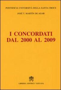 Foto Cover di I concordati dal 2000 al 2009, Libro di J. Tomás Martín de Agar, edito da Libreria Editrice Vaticana